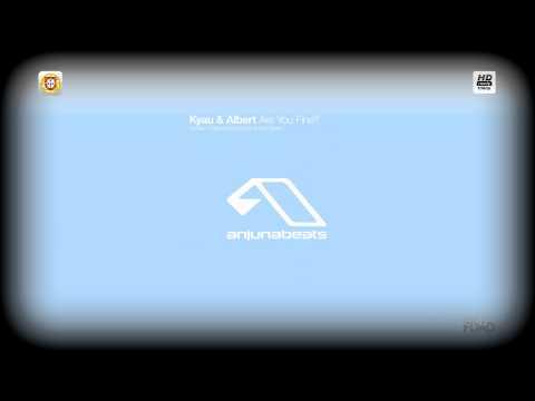 Kyau & Albert - Are You Fine? (Original Mix)
