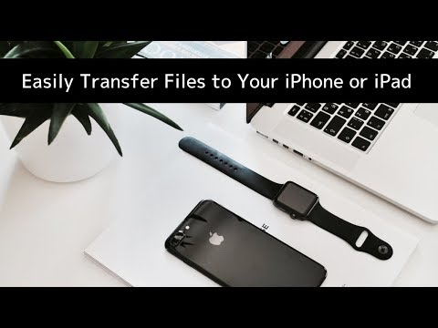 How to Easily Transfer Files to Your iPhone or iPad