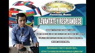 PROGRAMA LEVÁNTATE Y RESPLANDECE CON EL PASTOR DANNY LOPEZ