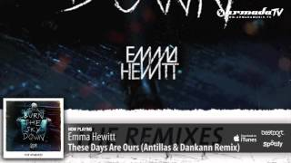 Emma Hewitt - These Days Are Ours (Antillas & Dankann Remix)