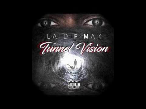 Laid F Mak - Tunnel Vision Remix