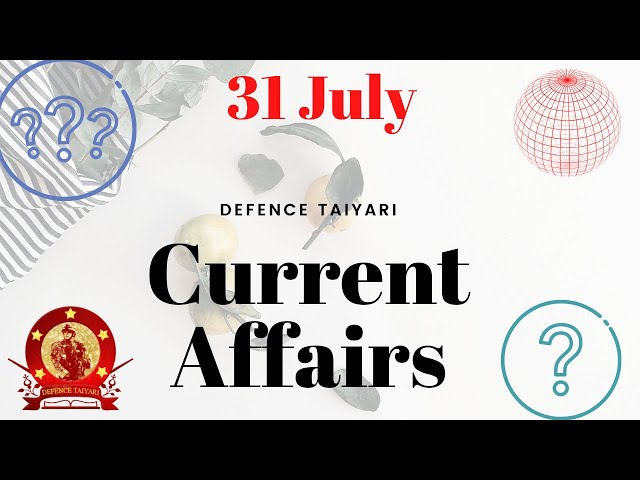 Current Affairs 2021 | Daily Current Affairs 2021 | 31 July | Defence Taiyari