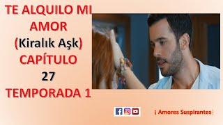 Te alquilo mi amor capitulo 26 en español