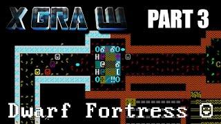 X gra w Dwarf Fortress (part 3)