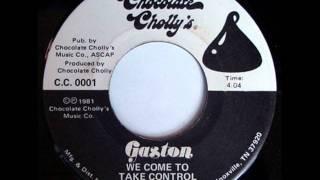 Gaston - We Come To Take Control