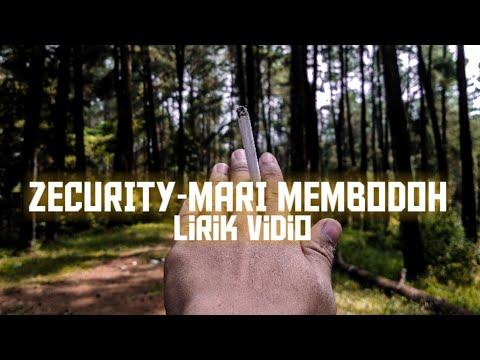 LIRIK LAGU ZECURITY MARI MEMBODOH by wahyu Agung P
