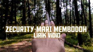 Video LIRIK LAGU ZECURITY MARI MEMBODOH by wahyu Agung P download MP3, 3GP, MP4, WEBM, AVI, FLV Maret 2018