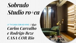 Baixar Sobrado Studio ro+ca, de Carlos Carvalho e Rodrigo Beze em CASA COR Rio - TV CASA COR ao Vivo #60