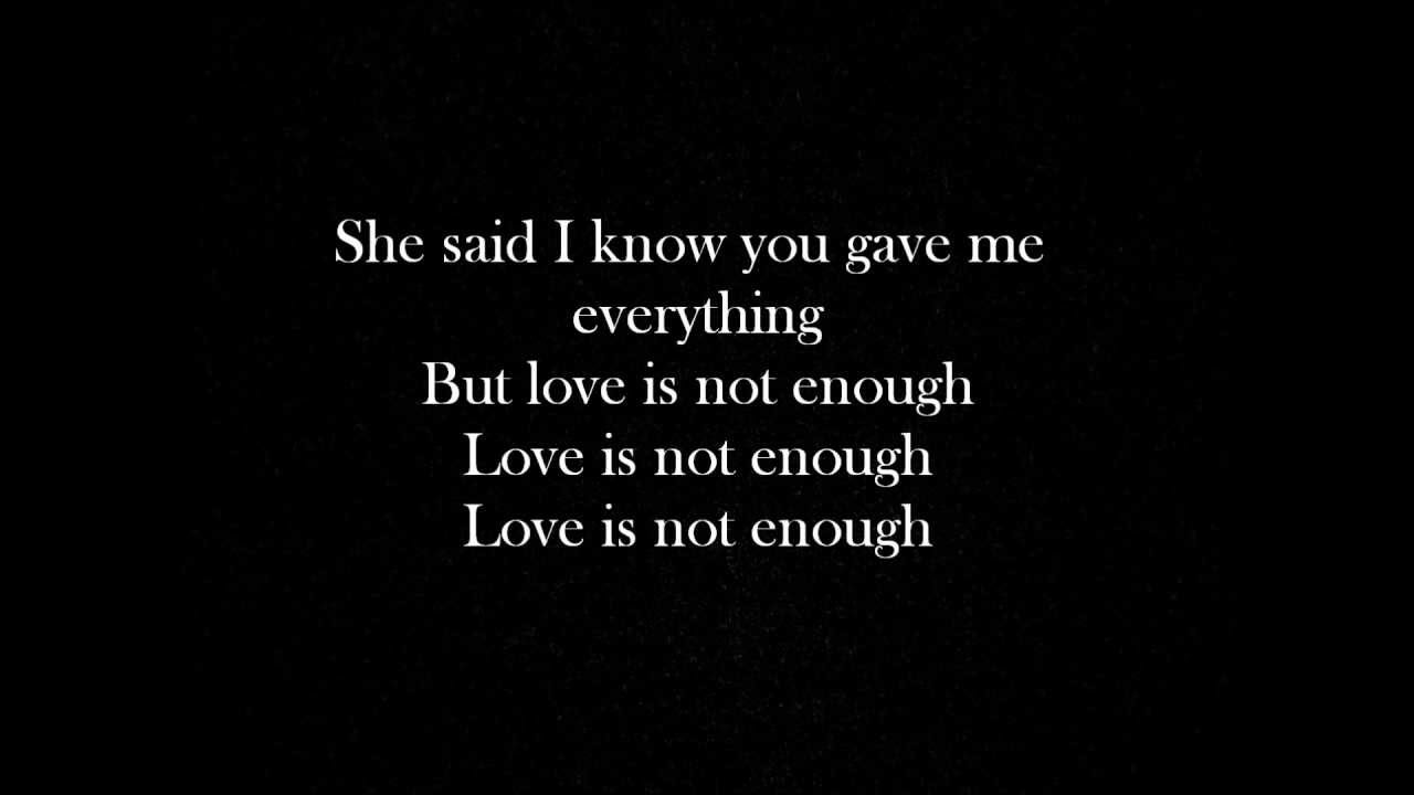 Yelawolf Love Not Enough Lyrics
