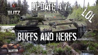 Update 4.7 - Wot Blitz - Buffs and Nerfs.....lol