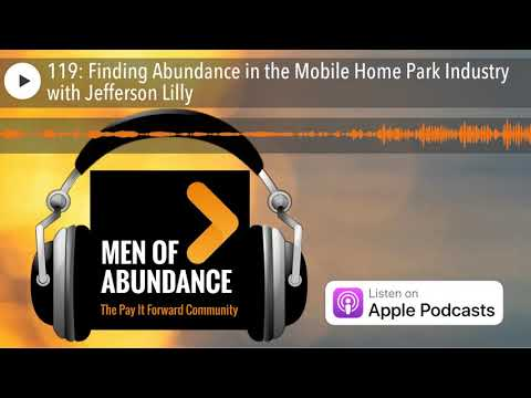 119: Finding Abundance in the Mobile Home Park Industry with Jefferson Lilly
