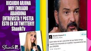 RICARDO ARJONA MUY ENOJADO  ABANDONA  ENTREVISTA Y POSTEA ÉSTO EN SU TWITTER!!! ShanikTv