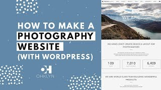 How to Make a Photography Website 2019 | WordPress Photography Website Tutorial