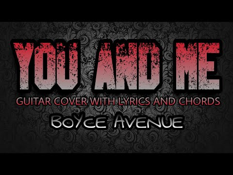 Guitar guitar chords you and me : You And Me - Boyce Avenue (Guitar Cover With Lyrics & Chords ...