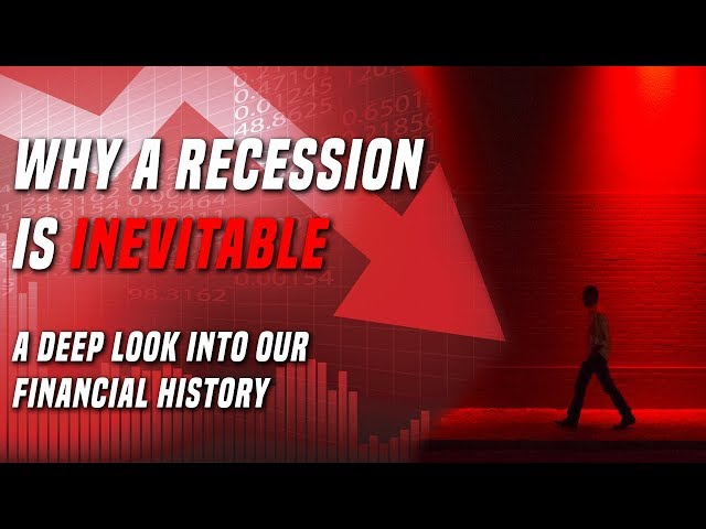 Why A Recession Is Inevitable | A deep look into our financial history