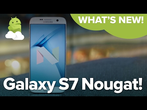 Best Android 7.0 Nougat features for the Samsung Galaxy S7!