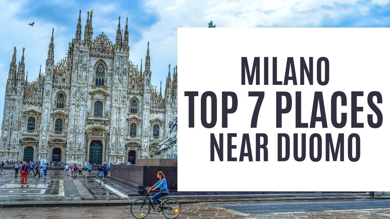 Top 7 Places Near Duomo Milano 2019