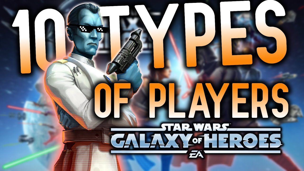 The 10 Types of Players in SWGoH | Star Wars: Galaxy of Heroes