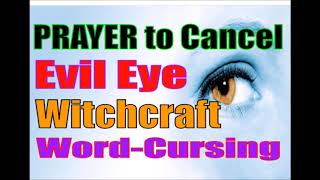 PRAYER to Cancel Evil Eye Witchcraft Jealousy Envy Curses Brother Carlos