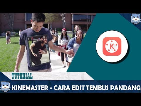 KineMaster Tutorial - Cara edit video tembus pandang