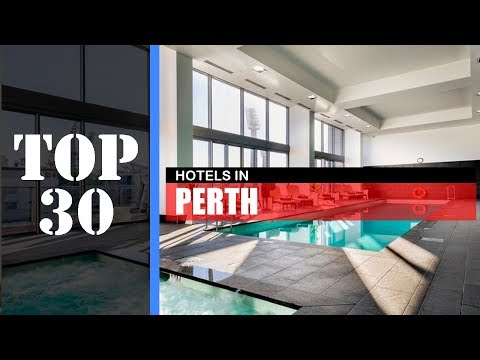 TOP 30 PERTH HOTELS | Best Places To Stay