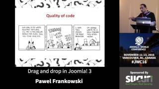 JWC 2016 - Drag and Drop in Joomla! 3 - Pawel Frankowski thumbnail