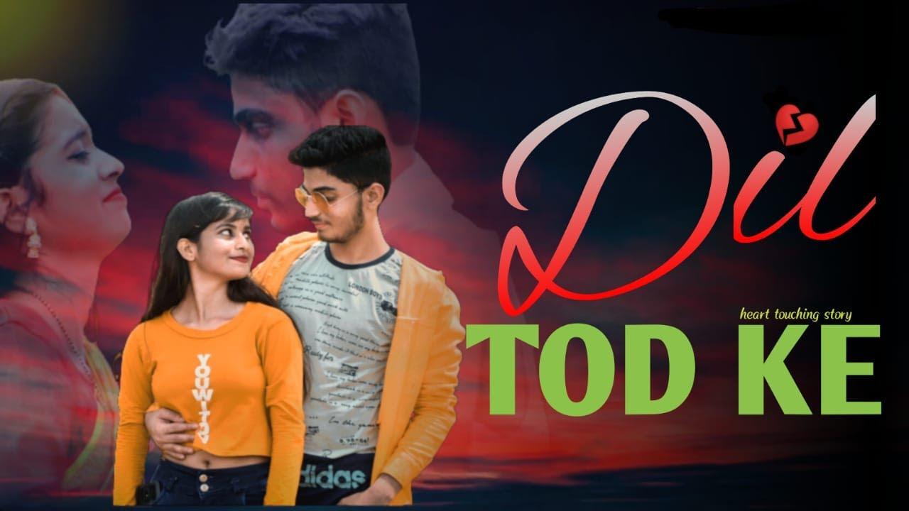 Dil Tod Ke | Hasti Ho Mera | Unity Production| Heart Touching Love Story