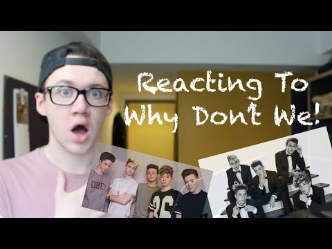 FIRST TIME REACTING TO WHY DON'T WE (These Girls, Trust Fund Baby)
