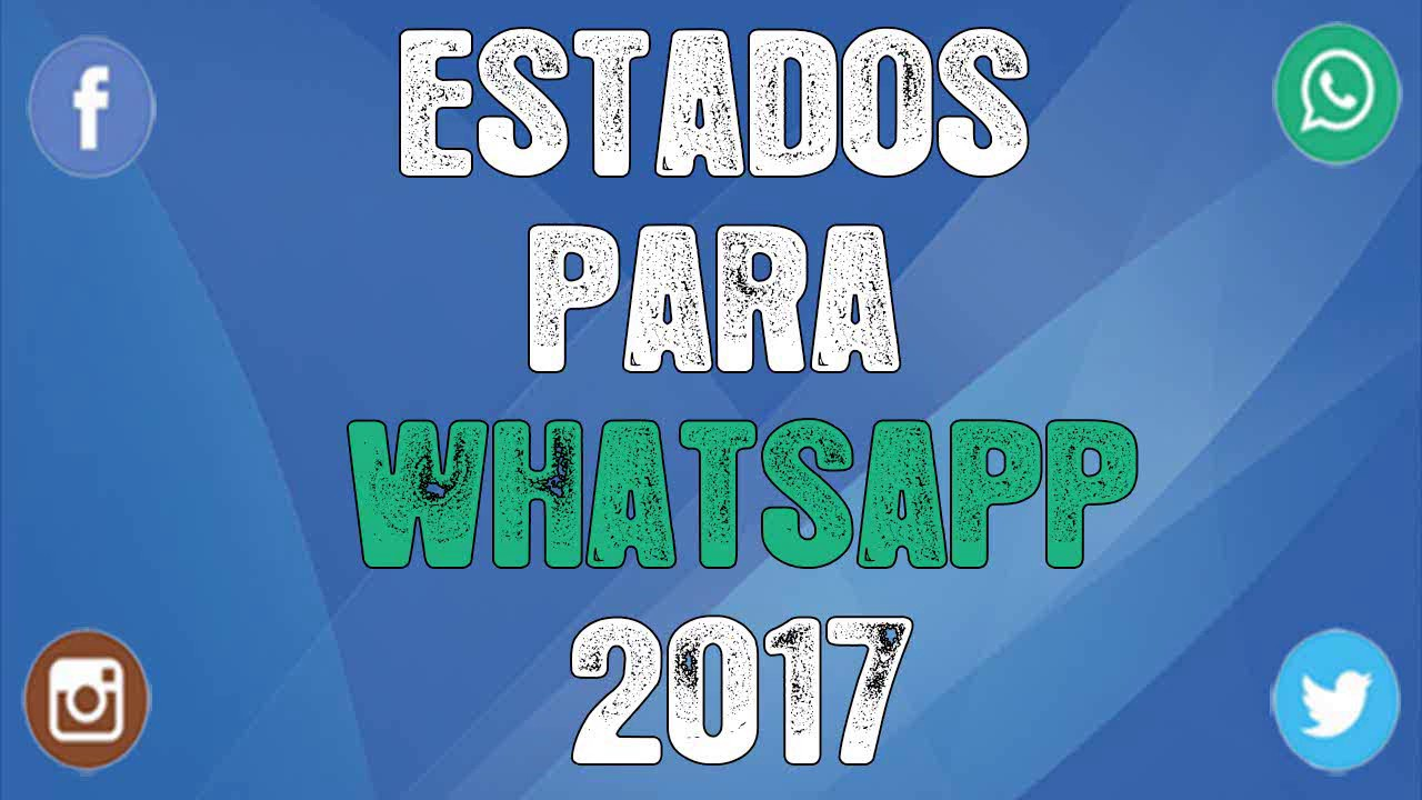 estados para whatsapp 2017 especiales frases de este gran a o youtube. Black Bedroom Furniture Sets. Home Design Ideas