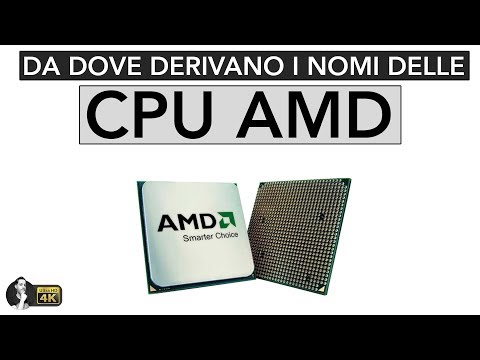 DA DOVE DERIVANO I NOMI DELLE CPU AMD ?
