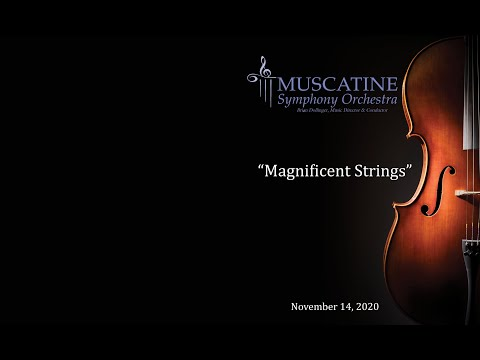 "VIrtual MasterWorks II: ""Magnificent Strings"" - Muscatine Symphony Orchestra"
