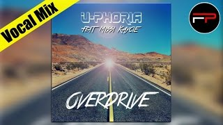 U-Phoria Ft. Missi Kaycie - Overdrive (Vocal Extended Mix)