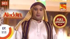 Aladdin - Ep 111 - Full Episode - 17th January, 2019