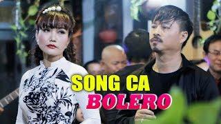 Tuyển Chọn Những Bài Hát Song Ca Trữ Tình Hay Nhất - Song Ca Bolero Sến 2019