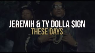 Jeremih Ty Dolla Ign These Days lyrics Mih-Ty.mp3