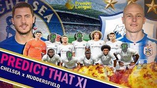 Chelsea vs Huddersfield Predicted Line Up    Tough Defensive team a head!