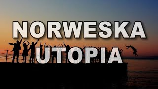 Norweska Utopia - czy aby na pewno?