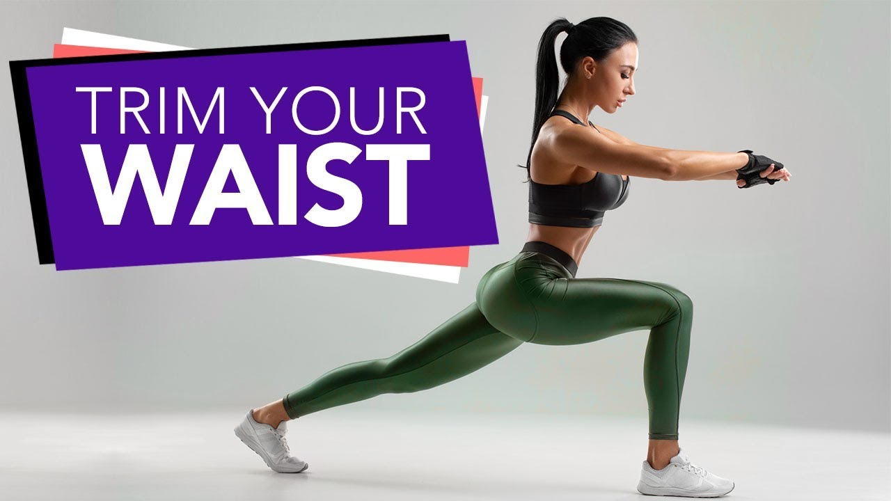 How To Trim The Waist Nutrition Exercise Tips Youtube