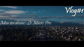 Vlog#1 Mon 1er drone : Le Mavic Pro