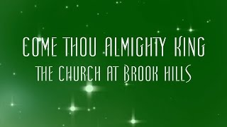 Come Thou Almighty King - The Church At Brook Hills