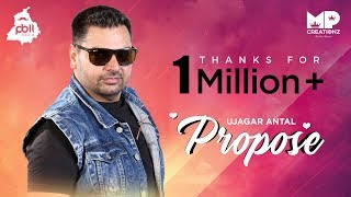 Propose (Full Video) Ujagar Antal • New Punjabi Song 2019 • PB11 Media • MP Creationz