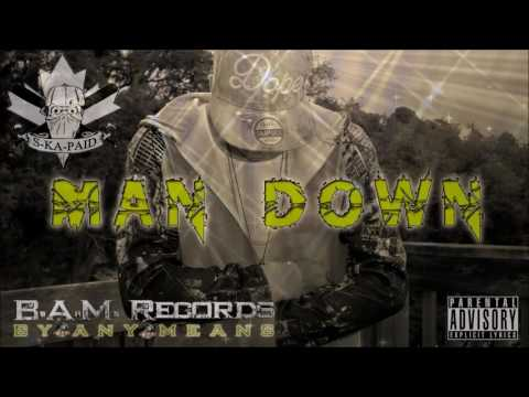 Man Down - S-Ka-Paid | Prod. By MadReal
