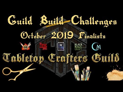 Tabletop Crafters Guild Build Challenge October 2019 Finalists Reveal