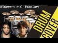 BTS(방탄소년단) - Fake Love Drum Cover