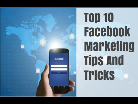 Top 10 Facebook Marketing Tips And Tricks