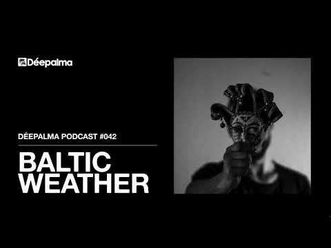 Déepalma Podcast 042: DJ Mix by Baltic Weather [Déepalma Rec