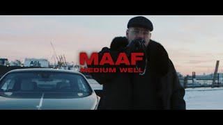 MAAF - MEDIUM WELL (prod. von SOTT) [Official Video]