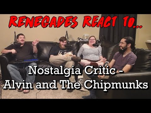 Renegades React to... Nostalgia Critic - Alvin and the Chipmunks