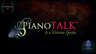 PianoTalk PRESENTS: In 'A Victorian Garden.' Original Piano Music, composed by Alan Baker