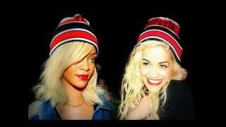 Rihanna VS Rita Ora ...